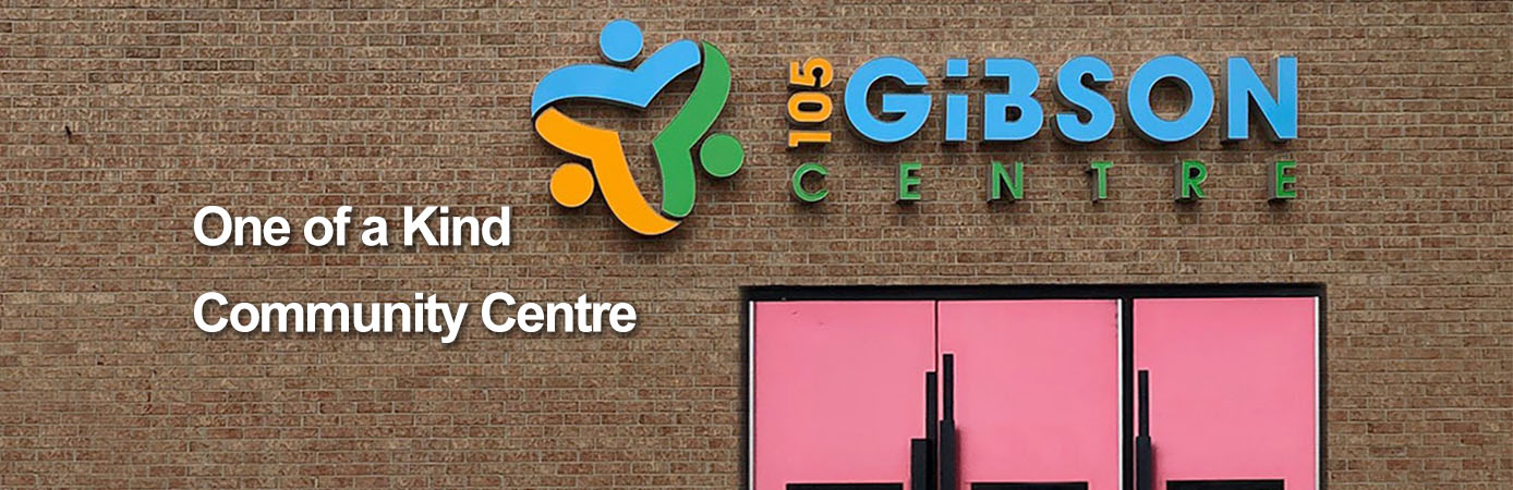 105 Gibson Centre - One of a Kind Community Centre