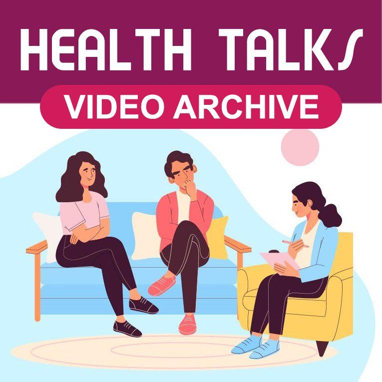 Health Talks Video Archive